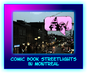 Comic Book Streetlights Montreal