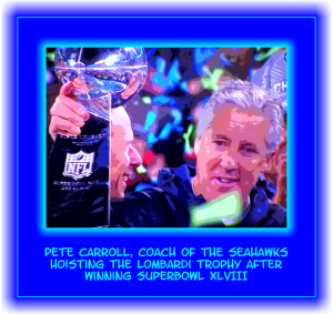 Pete Carroll with Trophy Super Bowl XLVIII